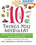 The 10 Things You Need To Eat: And Mo...