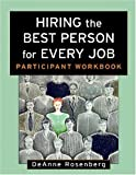 img - for Hiring the Best Person for Every Job, Participant Workbook by DeAnne Rosenberg (2002-02-28) book / textbook / text book
