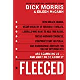 Fleeced: How Barack Obama, Media Mockery of Terrorist Threats, Liberals Who Want to Kill Talk Radio, the Do-Nothing Congress, Companies That Help ... Are Scamming Us ... and What to Do About It ~ Dick Morris