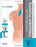 Myofascial Trigger Points: Comprehensive diagnosis and treatment, 1e