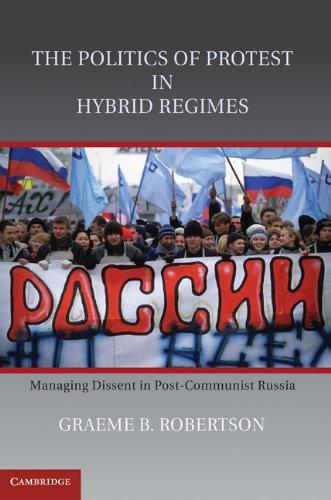 The Politics of Protest in Hybrid Regimes: Managing...