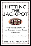 Hitting the Jackpot: The Inside Story of the Richest Indian Tribe in History