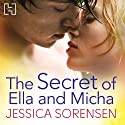 The Secret of Ella and Micha (       UNABRIDGED) by Jessica Sorensen Narrated by Megan Hayes, Lake Roberts