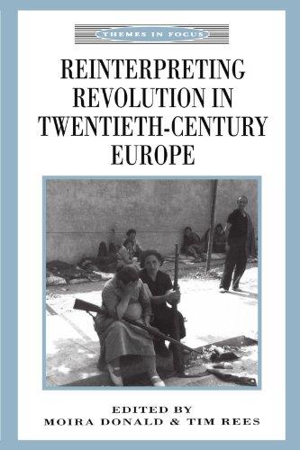 Reinterpreting Revolution in Twentieth Century Europe (Themes in Focus)