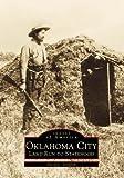 Oklahoma City Land Run to Statehood (Images of America: Oklahoma)