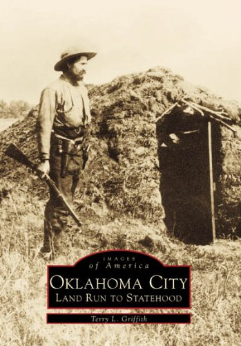 Oklahoma City:: Land Run to Statehood (Images of America)