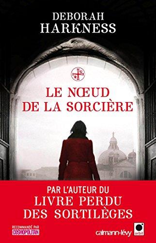 Le Livre perdu des sortilèges (3) : Le Noeud de la sorcière