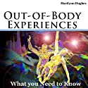 Out-of-Body Experiences: What You Need to Know (       UNABRIDGED) by Marilynn Hughes Narrated by Patrick Ross