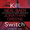 Kill Switch (       UNABRIDGED) by Neal Baer, Jonathan Greene Narrated by Bernadette Dunne
