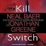 Kill Switch | Neal Baer,Jonathan Greene