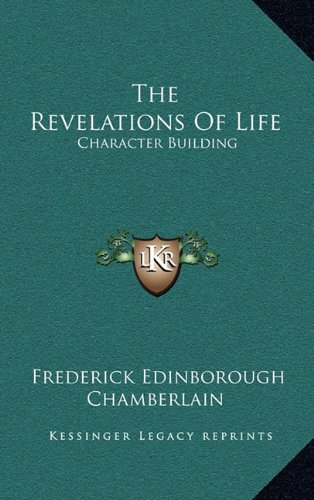 The Revelations of Life: Character Building