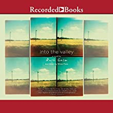 Into the Valley (       UNABRIDGED) by Ruth Galm Narrated by Eliza Foss