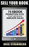 img - for Sell Your Book: 75 eBook Promotion Sites That Increase Amazon Sales book / textbook / text book