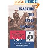 Tracking the Texas Rangers: The Nineteenth Century (Frances B. Vick Series)