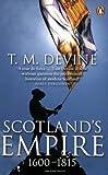 Scotland's Empire 1600-1815 T M Devine