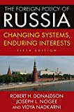 The Foreign Policy of Russia: Changing Systems, Enduring Interests, 2014