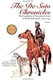 The De Soto Chronicles: The Expedition of Hernando de Soto to North America in 1539-1543 (Two Volume Set)