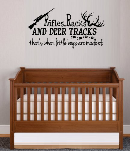 "RIFLES RACKS, AND DEER TRACKS, THAT'S WHAT LITTLE BOYS ARE MADE OF #3 ~ WALL DECAL 13"" X 26"""