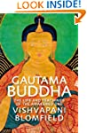 Gautama Buddha: The Life and Teaching...