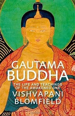 Gautama Buddha: The Life and Times of the Awakened One. Vishvapani Blomfield