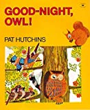 Good Night Owl: With Teachers Guide (Predictable Big Book Series) (0021784906) by Hutchins, Pat