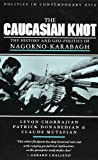 img - for The Caucasian Knot: The History and Geopolitics of Nagorno-Karabagh (Politics in Contemporary Asia) book / textbook / text book