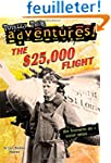The $25,000 Flight (Totally True Adve...