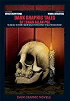 Dark Graphic Tales by Edgar Allan Poe: The Gold Bug / the System of Doctor Tarr and Professor Fether / the Fall of the House of Usher