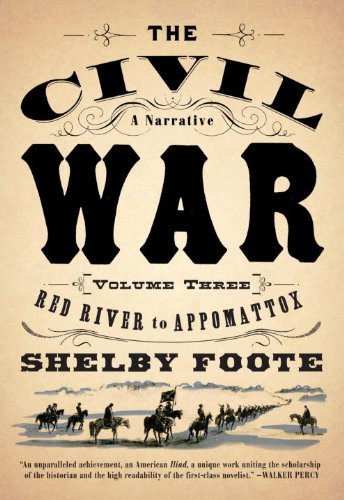 The Civil War  A Narrative, Vol. 3 Red River to Appomattox, Shelby Foote