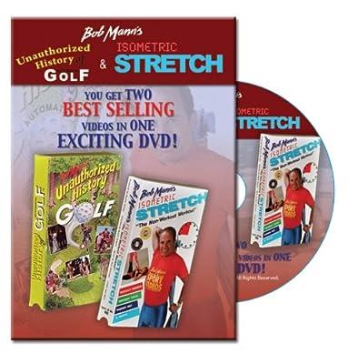 Bob Mann's Unauthorized History of Golf & Isometric Stretch: Golf: Fitness: Yoga