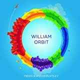 Pieces In A Modern Style 2 [2 Disc Edition] William Orbit