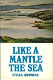 img - for Like a mantle, the sea; book / textbook / text book