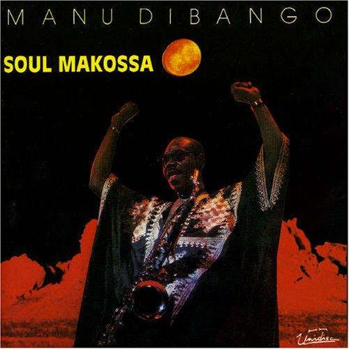 Manu DiBango - Soul Makossa - Zortam Music