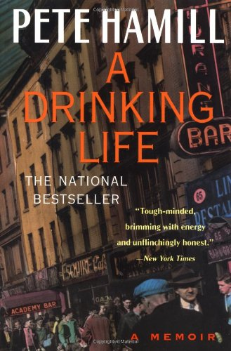 A Drinking Life: A Memoir by Pete Hamill