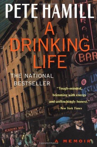 A Drinking Life: A Memoir by Pete Hamill