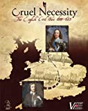 Cruel Necessity - English Civil Wars Historical Boxed Board Game