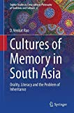 img - for Cultures of Memory in South Asia: Orality, Literacy and the Problem of Inheritance (Sophia Studies in Cross-cultural Philosophy of Traditions and Cultures) book / textbook / text book