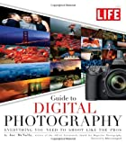 51RmpYkm55L. SL160  LIFE Guide to Digital Photography: Everything You Need to Shoot Like the Pros