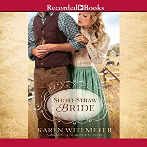 Short-Straw Bride | [Karen Witemeyer]