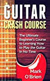 Guitar: Crash Course – The Ultimate B…