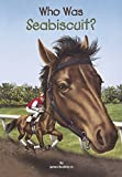 img - for Who Was Seabiscuit? (Turtleback School & Library Binding Edition) (Who Was...? (Paperback)) book / textbook / text book
