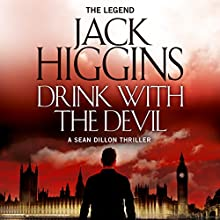 Drink with the Devil: Sean Dillon Series, Book 5 Audiobook by Jack Higgins Narrated by Jonathan Oliver