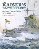 img - for The Kaiser's Battlefleet: German Capital Ships 1871-1918 book / textbook / text book