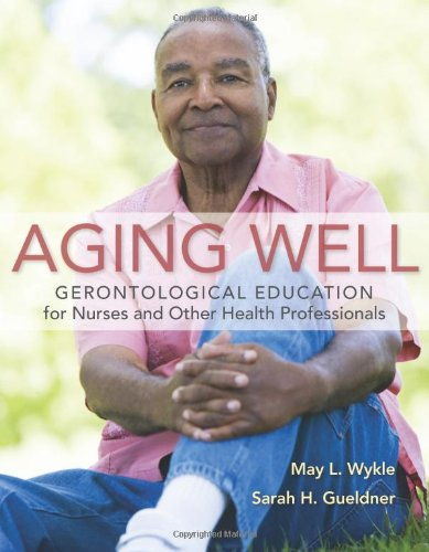 Aging Well: Gerontological Education for Nurses and Other Health Professionals