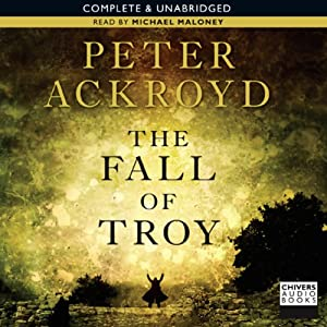 The Fall of Troy | [Peter Ackroyd]