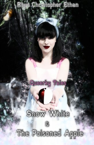 Queerky Tales: Snow White & the Poisoned Apple