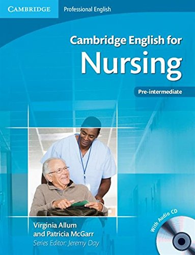 Cambridge English for Nursing Pre-intermediate Student's Book with Audio CD (Cambridge English for Series)