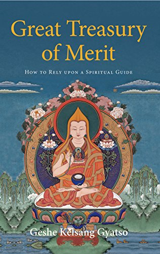 Great Treasury of Merit: A Commentary to the Practice of Offering to the Spiritual Guide, Gyatso, Geshe Kelsang