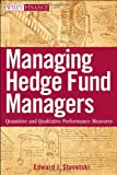 Managing hedge fund managers:quantitative and qualitative performance measures