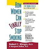 img - for [(How Women Can Finally Stop Smoking)] [Author: Robert C. Klesges] published on (November, 1999) book / textbook / text book